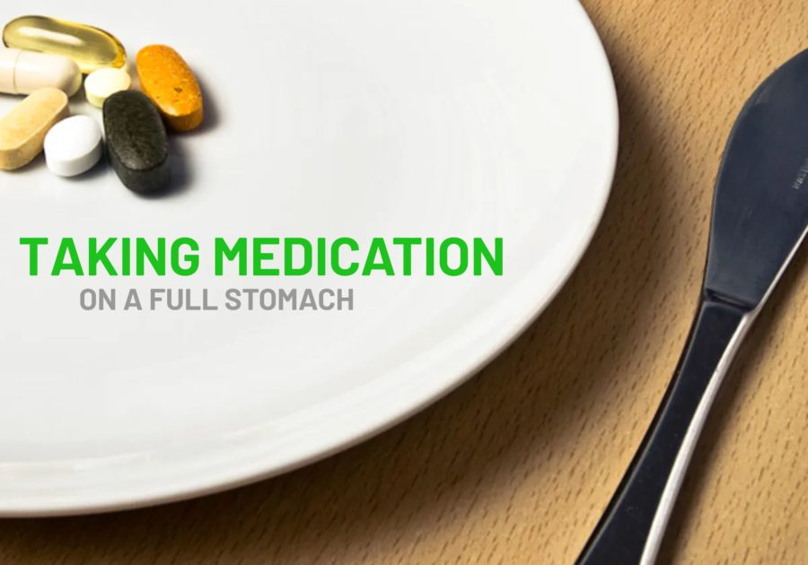 Taking Medications on a Full Stomach – Everything You Need To Know